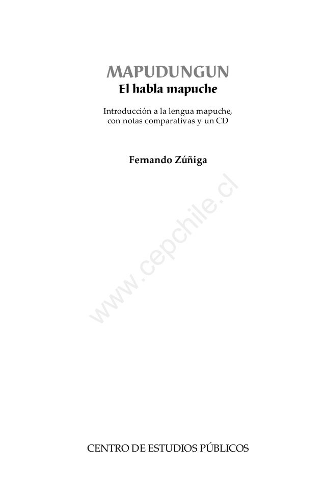 MAPUDUNGUN El habla mapuche   Introducción a la lengua mapuche, con notas comparativas y un CD  w  w  w  .c  ile .c  ep  ...