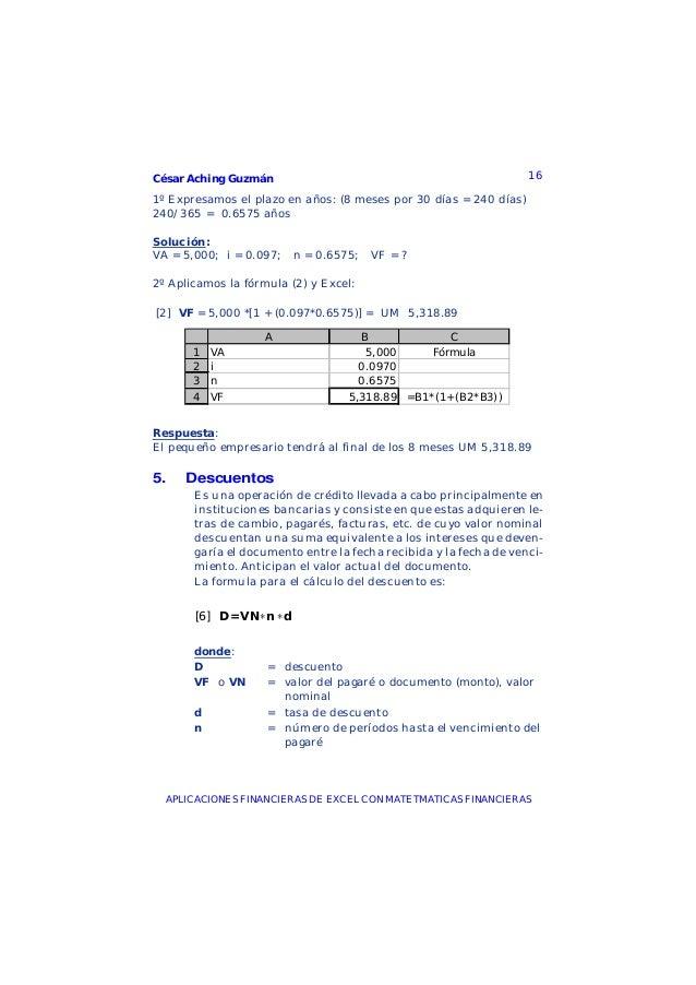 César Aching Guzmán 16APLICACIONES FINANCIERAS DE EXCEL CON MATETMATICAS FINANCIERAS1º Expresamos el plazo en años: (8 mes...
