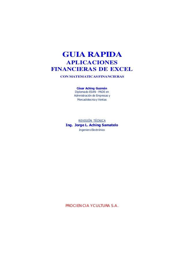César Aching Guzmán 2APLICACIONES FINANCIERAS DE EXCEL CON MATETMATICAS FINANCIERASGUIA RAPIDAAPLICACIONESFINANCIERAS DE E...