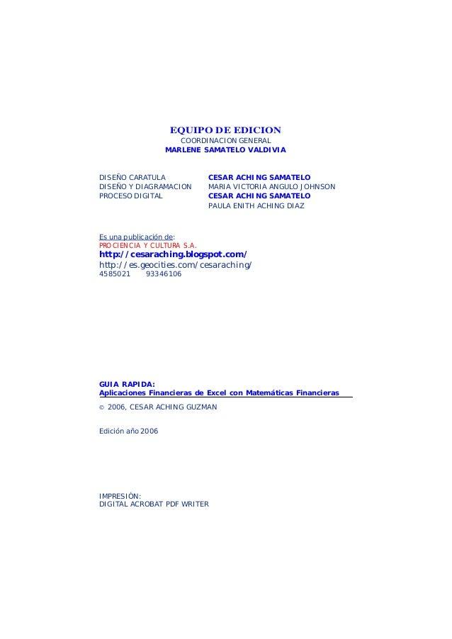 César Aching Guzmán 3APLICACIONES FINANCIERAS DE EXCEL CON MATETMATICAS FINANCIERASEQUIPO DE EDICIONCOORDINACION GENERALMA...