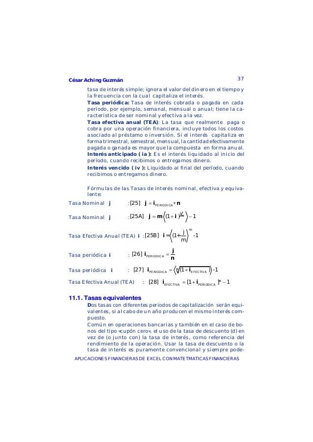 César Aching Guzmán 37APLICACIONES FINANCIERAS DE EXCEL CON MATETMATICAS FINANCIERAStasa de interés simple; ignora el valo...
