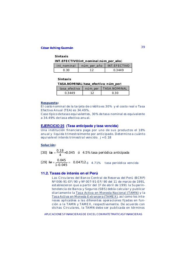 César Aching Guzmán 39APLICACIONES FINANCIERAS DE EXCEL CON MATETMATICAS FINANCIERASSintaxisINT.EFECTIVO(int_nominal;núm_p...