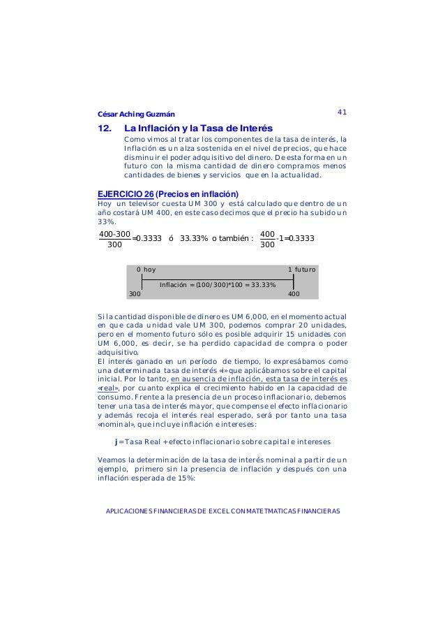 César Aching Guzmán 41APLICACIONES FINANCIERAS DE EXCEL CON MATETMATICAS FINANCIERAS12. La Inflación y la Tasa de InterésC...