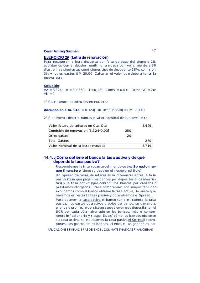 César Aching Guzmán 47APLICACIONES FINANCIERAS DE EXCEL CON MATETMATICAS FINANCIERASEJERCICIO 29 (Letra de renovación)Para...