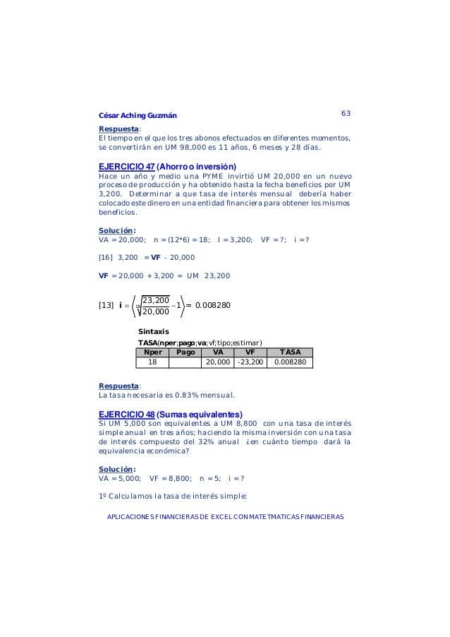 César Aching Guzmán 63APLICACIONES FINANCIERAS DE EXCEL CON MATETMATICAS FINANCIERASRespuesta:El tiempo en el que los tres...
