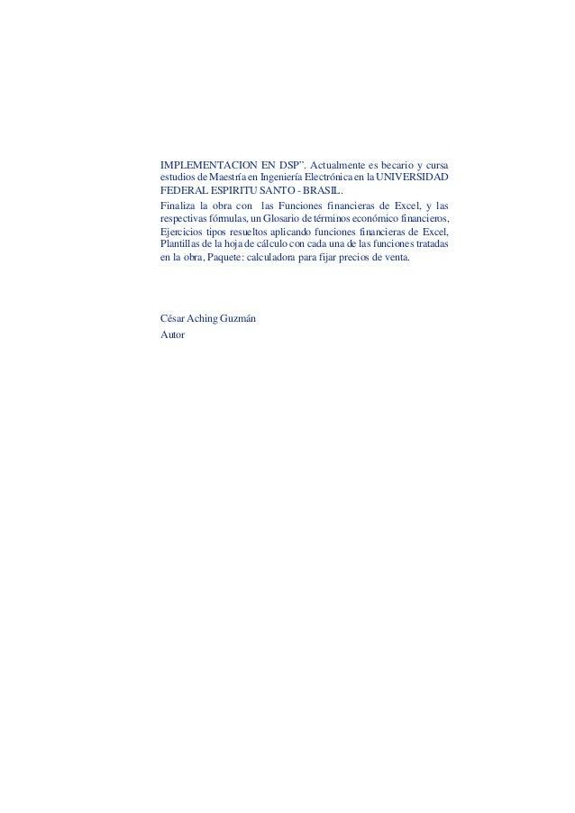 """César Aching Guzmán 9APLICACIONES FINANCIERAS DE EXCEL CON MATETMATICAS FINANCIERASIMPLEMENTACION EN DSP"""". Actualmente es ..."""