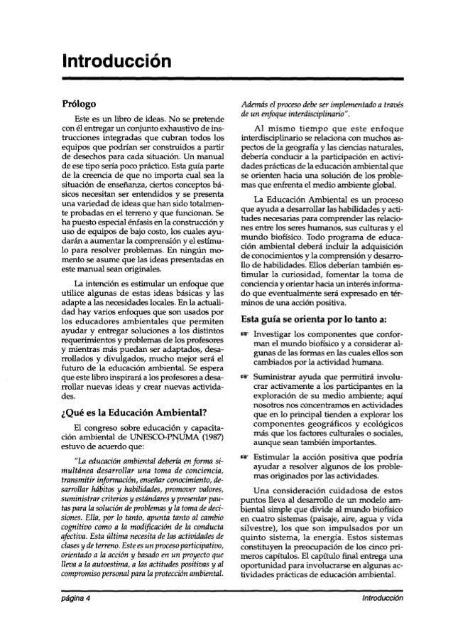 Introducción Prólogo Este es un libro de ideas. No se pretende con él entregar un conjunto exhaustivo de ins- trucciones i...