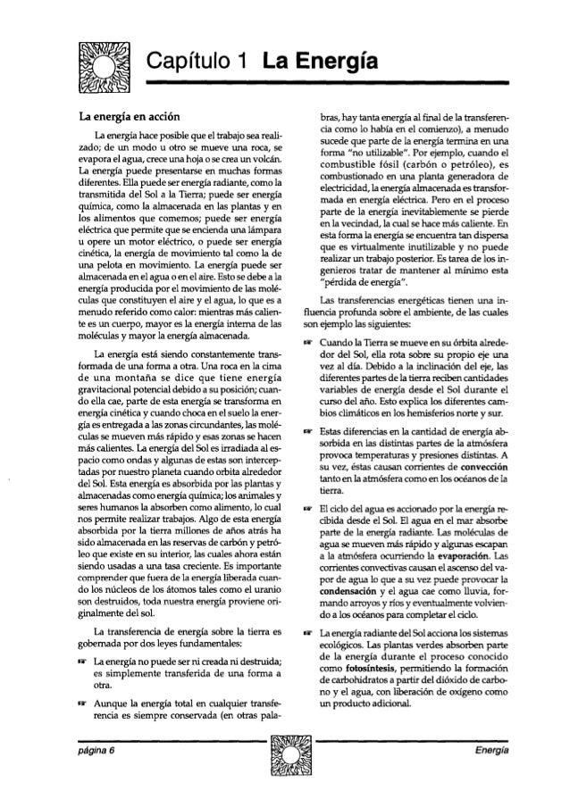 Capítulo 1 La Energía La energía en acción La energía haceposible que el trabajo seareali- zado; de un modo u otro se muev...