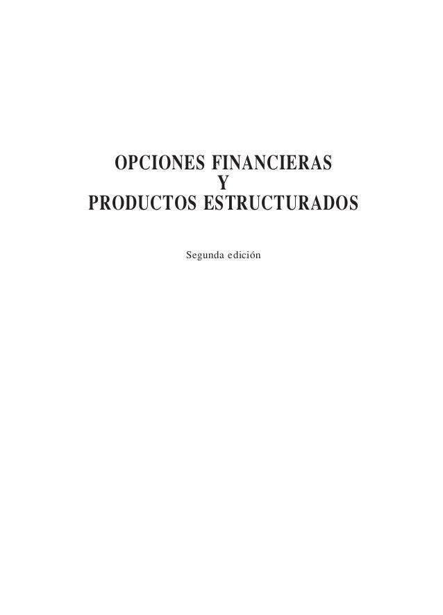 OPCIONES FINANCIERAS Y PRODUCTOS ESTRUCTURADOS Segunda edición