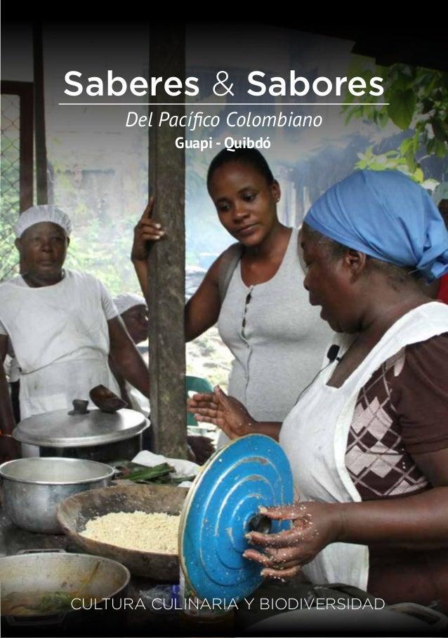 Del Pacífico Colombiano Guapi - Quibdó Saberes & Sabores CULTURA CULINARIA Y BIODIVERSIDAD