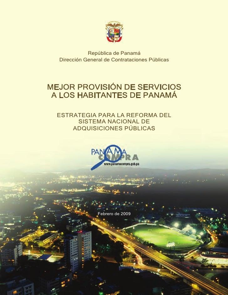 República de Panamá  Dirección General de Contrataciones PúblicasMEJOR PROVISIÓN DE SERVICIOS A LOS HABITANTES DE PANAMÁ  ...