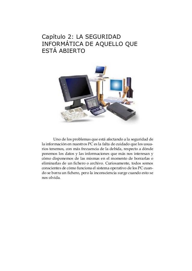 El gran libro de la Seguridad Informática12 En estos breves comentarios voy a tratar estos dos aspectos que afectan al que...