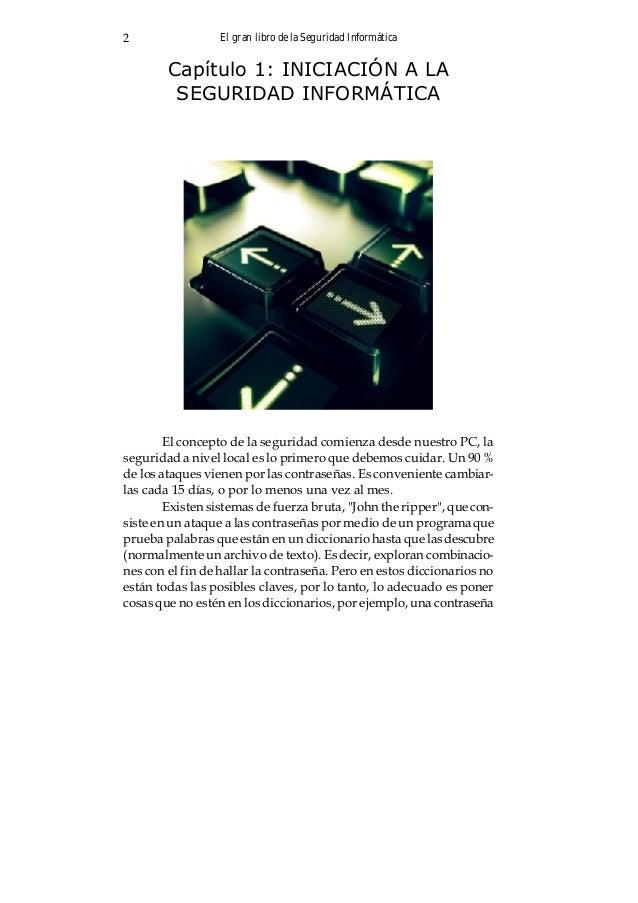 El gran libro de la Seguridad Informática2 Capítulo 1: INICIACIÓN A LA SEGURIDAD INFORMÁTICA El concepto de la seguridad c...