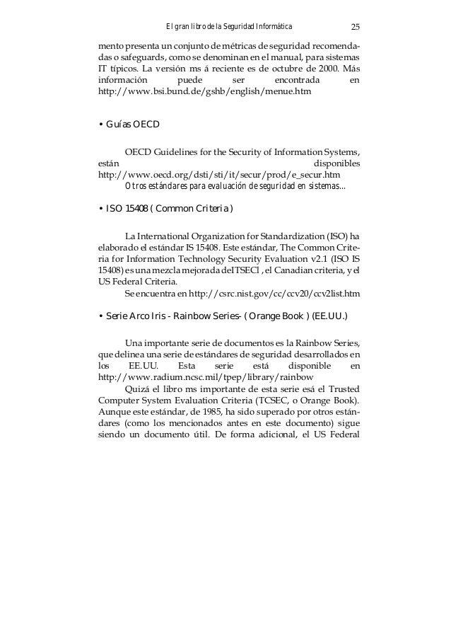 El gran libro de la Seguridad Informática26 Criteria, fue elaborado como borrador a comienzos de los años 90, aunque nunca...
