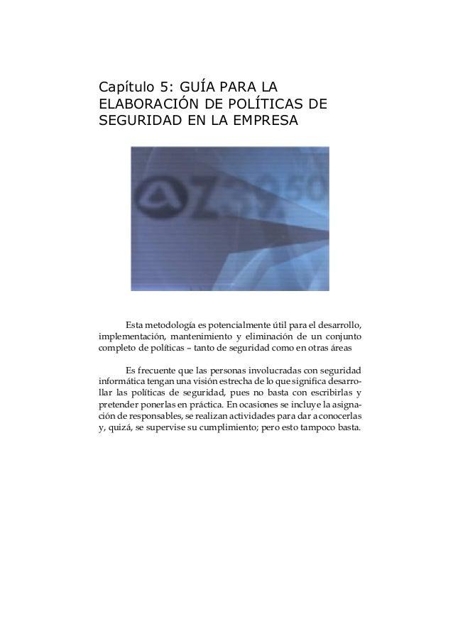 El gran libro de la Seguridad Informática 35 Permite encontrar las mejores prácticas en el trabajo Permiten asociar la fil...