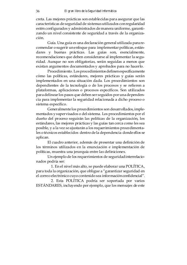 El gran libro de la Seguridad Informática38 Creación: Planificación, investigación, documentación, y coordinación de la po...