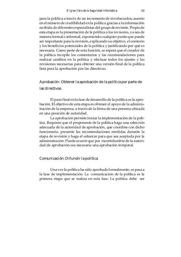 El gran libro de la Seguridad Informática 41 bién debe permitir excepciones permanentes a la política al igual que la no a...