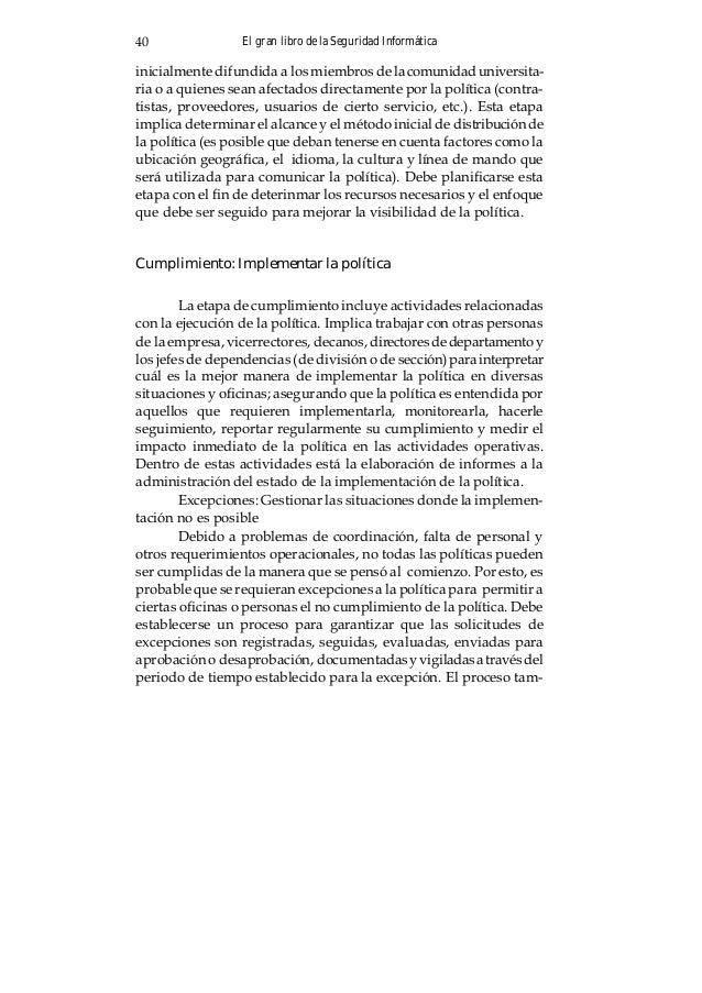 El gran libro de la Seguridad Informática42 Esta etapa incluye actividades continuas para monitorearel cumplimiento o no d...