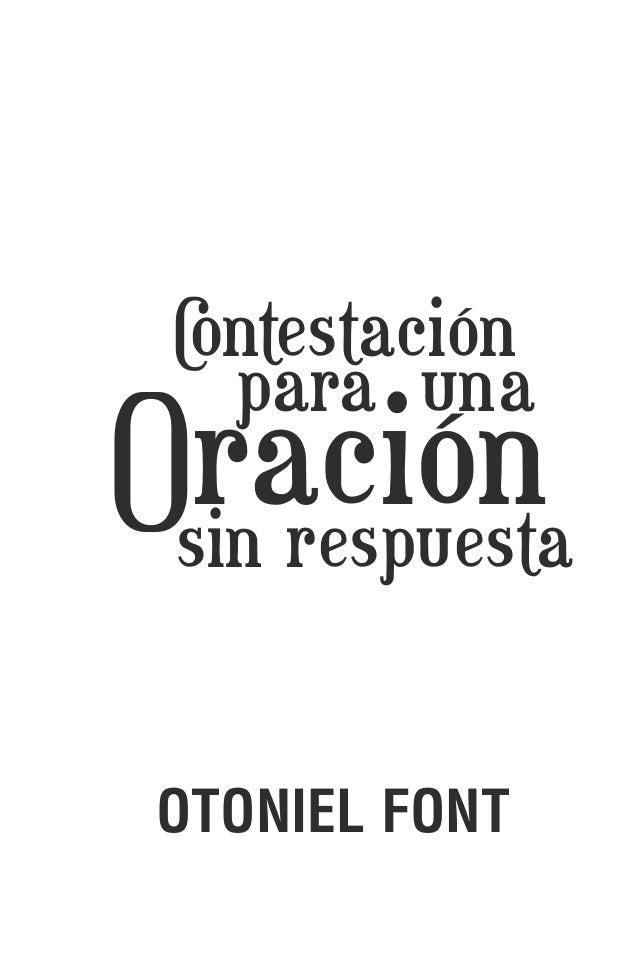 C ontestación   para unaOración sin respuesta OTONIEL FONT