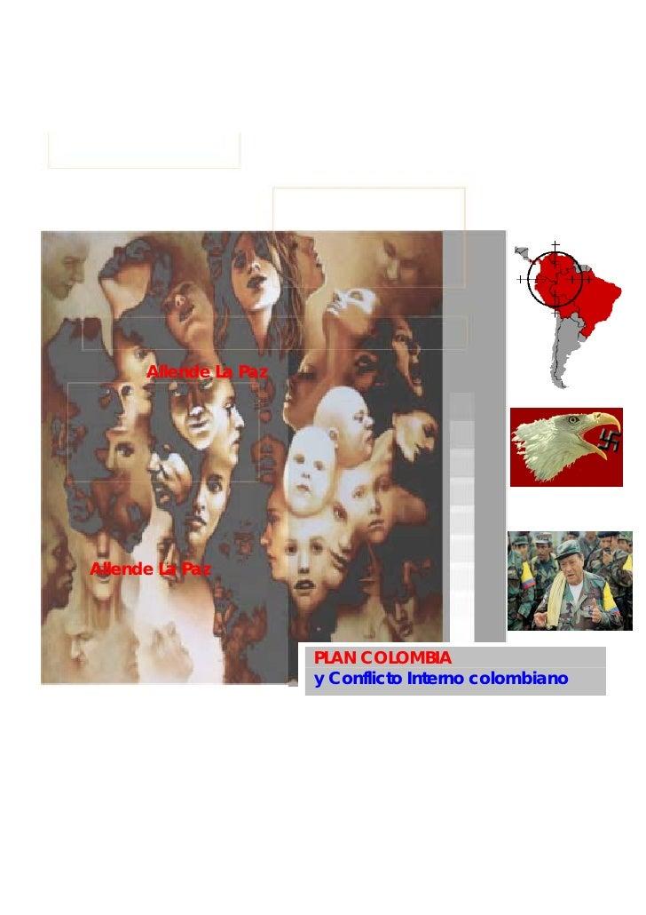 Allende La Paz     Allende La Paz                            PLAN COLOMBIA                        y Conflicto Interno colo...