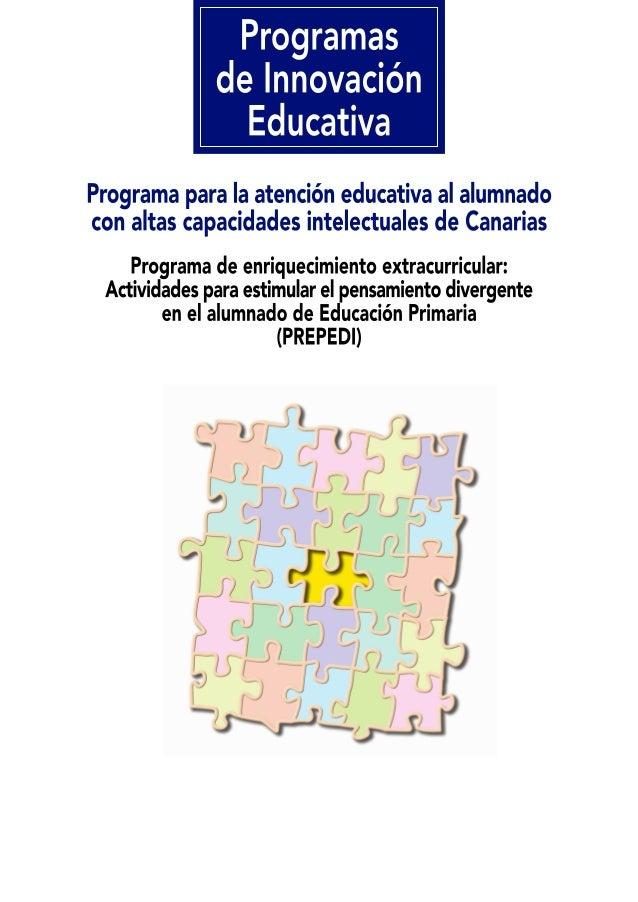 PROGRAMAS DE INNOVACIÓN EDUCATIVA PROGRAMA DE ENRIQUECIMIENTO EXTRACURRICULAR DE CANARIAS: ACTIVIDADES PARA ESTIMULAR EL P...