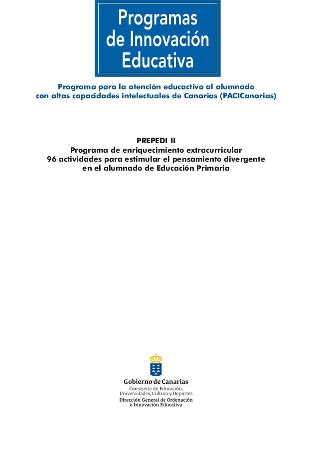 Programa para la atención educactiva al alumnado con altas capacidades intelectuales de Canarias (PACICanarias) PREPEDI II...