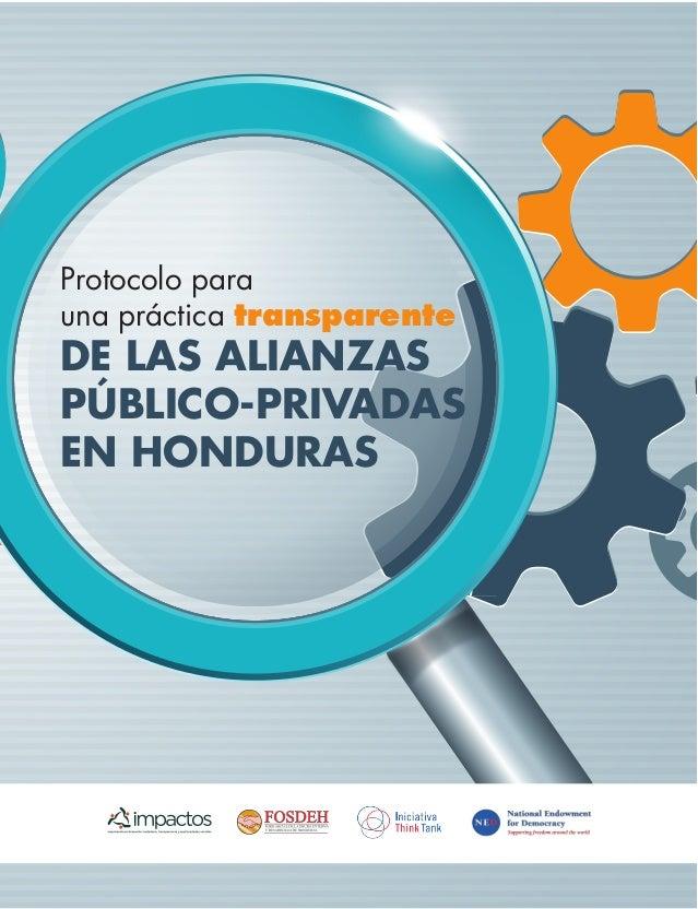 DE LAS ALIANZAS PÚBLICO-PRIVADAS EN HONDURAS Protocolo para una práctica transparente