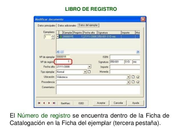LIBRO DE REGISTRO El Número de registro se encuentra dentro de la Ficha de Catalogación en la Ficha del ejemplar (tercera ...