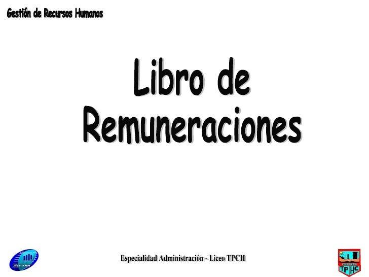 Especialidad Administración - Liceo TPCH Libro de Remuneraciones Gestión de Recursos Humanos