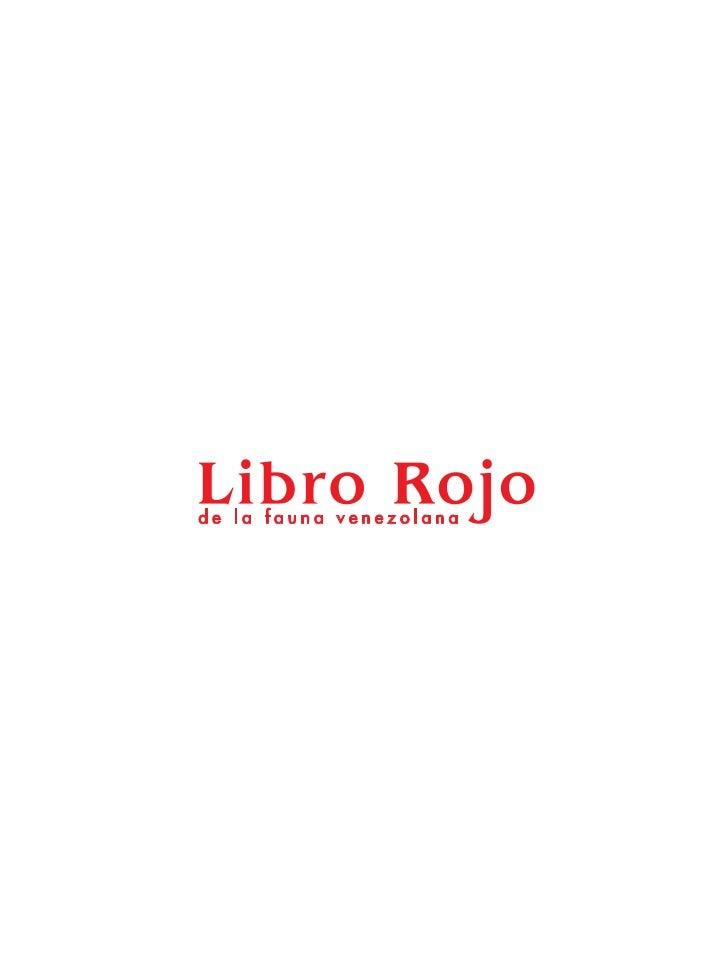 Libro Rojo de la Fauna VenezolanaTercera edición revisada, actualizada y ampliadaEditores                                 ...