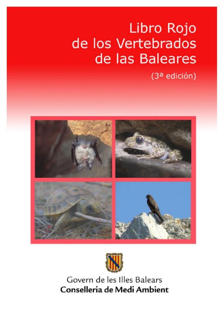 LIBRO ROJO DE LOS VERTEBRADOS DELAS BALEARES (3ª edición)                                     12 de junio de 2006Autora: C...