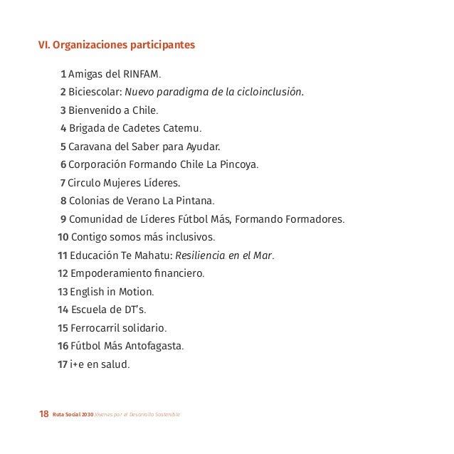 18 Ruta Social 2030 Jóvenes por el Desarrollo Sostenible VI. Organizaciones participantes 1 Amigas del RINFAM. 2 Biciescol...