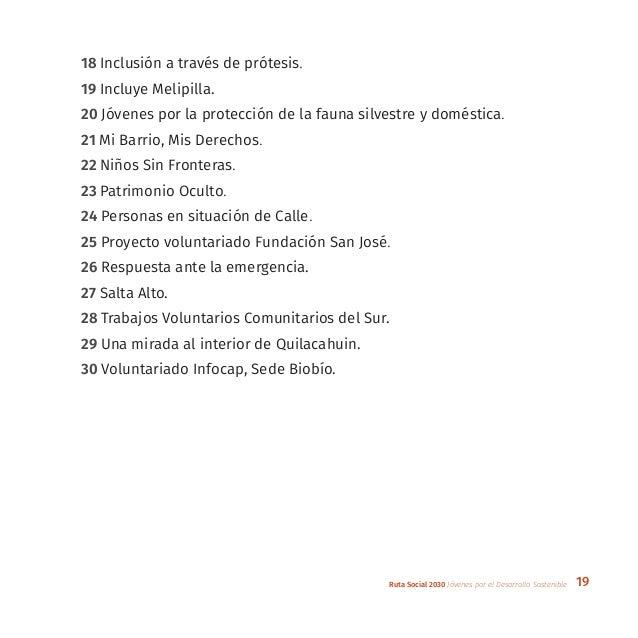 19Ruta Social 2030 Jóvenes por el Desarrollo Sostenible 18 Inclusión a través de prótesis. 19 Incluye Melipilla. 20 Jóvene...
