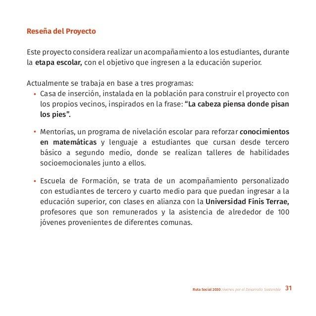 31Ruta Social 2030 Jóvenes por el Desarrollo Sostenible Reseña del Proyecto Este proyecto considera realizar un acompañami...