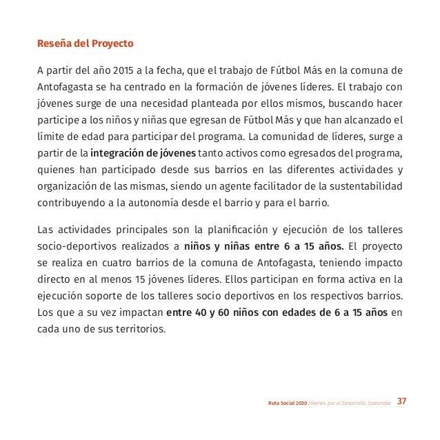 37Ruta Social 2030 Jóvenes por el Desarrollo Sostenible Reseña del Proyecto A partir del año 2015 a la fecha, que el traba...