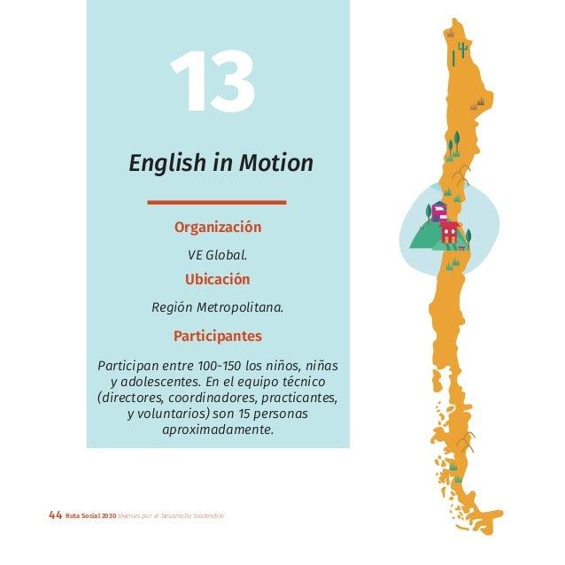 44 Ruta Social 2030 Jóvenes por el Desarrollo Sostenible English in Motion Organización VE Global. Ubicación Región Metrop...