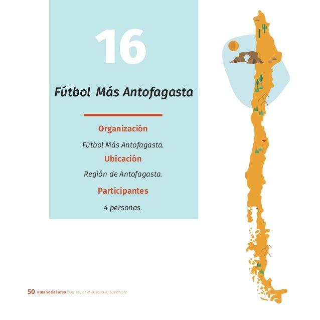 50 Ruta Social 2030 Jóvenes por el Desarrollo Sostenible Fútbol Más Antofagasta Organización Fútbol Más Antofagasta. Ubica...