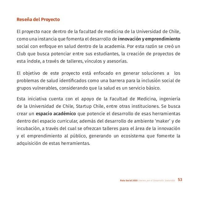 53Ruta Social 2030 Jóvenes por el Desarrollo Sostenible Reseña del Proyecto El proyecto nace dentro de la facultad de medi...