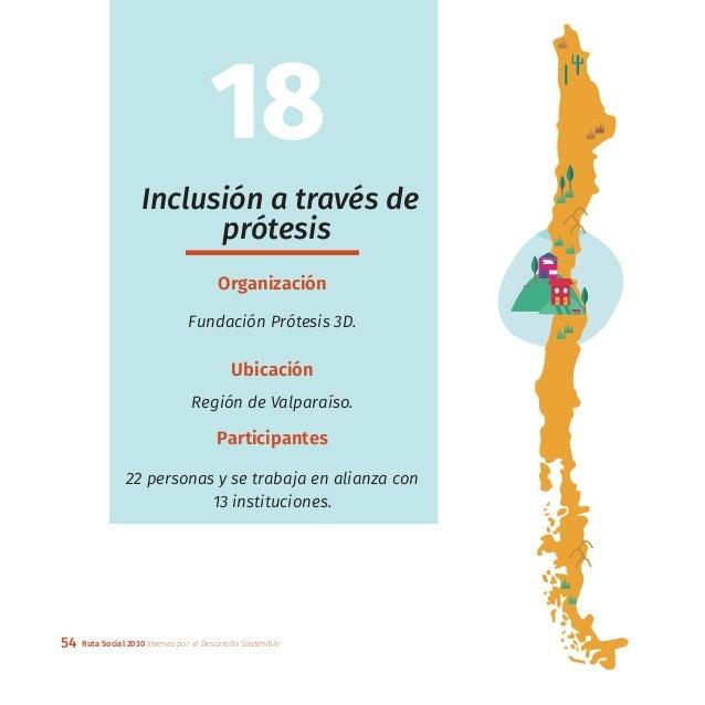 54 Ruta Social 2030 Jóvenes por el Desarrollo Sostenible Inclusión a través de prótesis Organización Fundación Prótesis 3D...