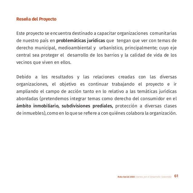 61Ruta Social 2030 Jóvenes por el Desarrollo Sostenible Reseña del Proyecto Este proyecto se encuentra destinado a capacit...