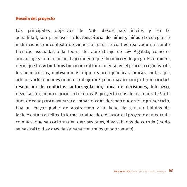 63Ruta Social 2030 Jóvenes por el Desarrollo Sostenible Reseña del proyecto Los principales objetivos de NSF, desde sus in...