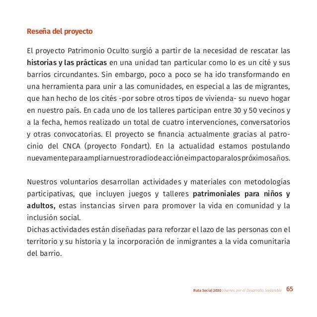 65Ruta Social 2030 Jóvenes por el Desarrollo Sostenible Reseña del proyecto El proyecto Patrimonio Oculto surgió a partir ...