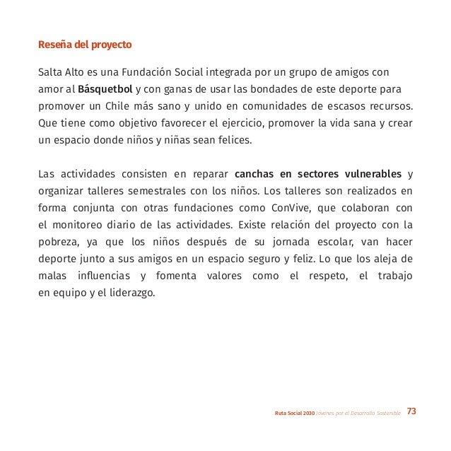 73Ruta Social 2030 Jóvenes por el Desarrollo Sostenible Reseña del proyecto Salta Alto es una Fundación Social integrada p...