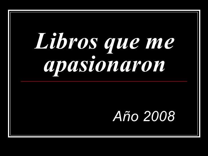 Libros que me apasionaron Año 2008