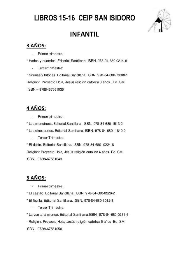 LIBROS 15-16 CEIP SAN ISIDORO INFANTIL 3 AÑOS: - Primer trimestre: * Hadas y duendes. Editorial Santillana. ISBN. 978-94-6...