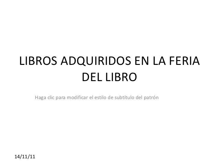 LIBROS ADQUIRIDOS EN LA FERIA DEL LIBRO PROGRAMA LIBRO % CONABIP MAYO 2011