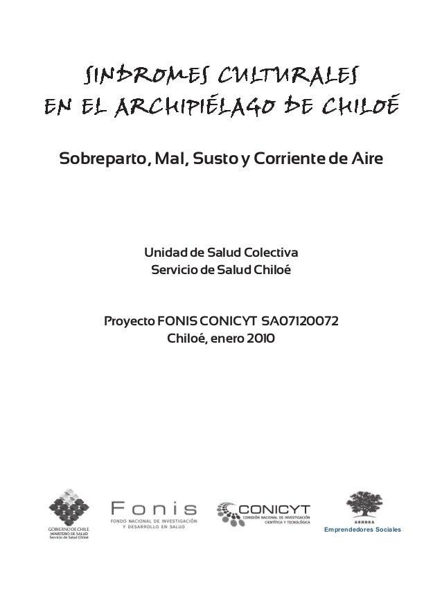 Sindromes Culturales en el Archipiélago de Chiloé  Sobreparto, Mal, Susto y Corriente de Aire  Unidad de Salud Colectiva S...