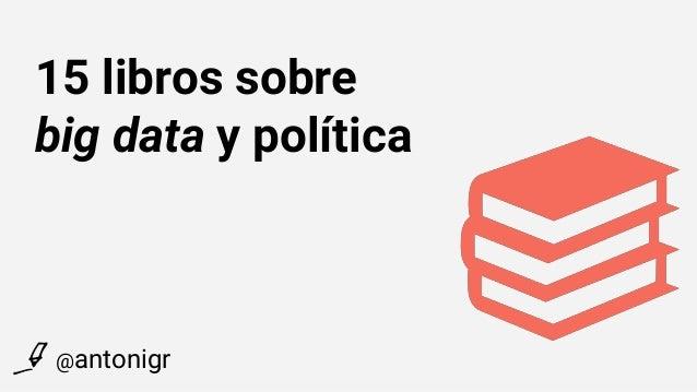 15 libros sobre big data y política @antonigr