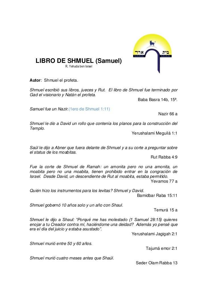 LIBRO DE SHMUEL (Samuel)                   R. Yehuda ben IsraelAutor: Shmuel el profeta.Shmuel escribió sus libros, jueces...