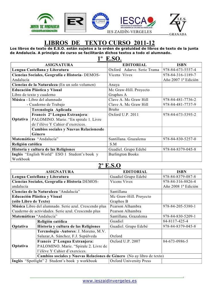 IES ZAIDÍN-VERGELES                  LIBROS DE TEXTO CURSO 2011-12Los libros de texto de E.S.O. están sujetos a la orden d...